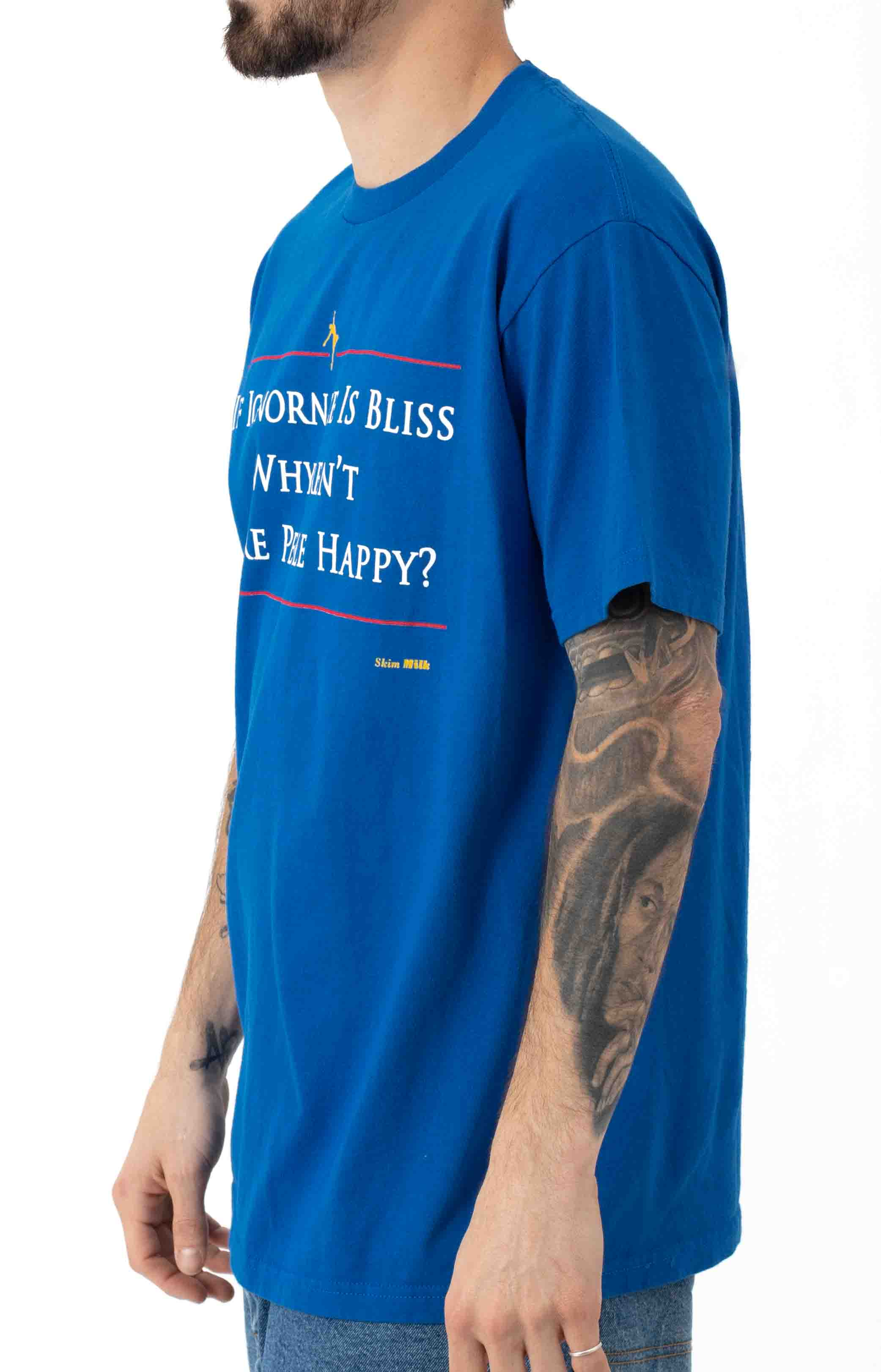 If Ignorance Is Bliss T-Shirt  2