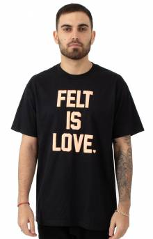 Felt Is Love T-Shirt - Black