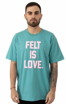 Felt Is Love T-Shirt - Seafoam