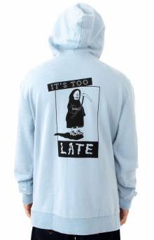 Too Late Pullover Hoodie