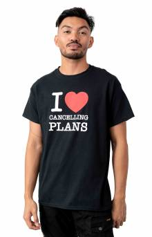 I Love Cancelling Plans T-Shirt - Black