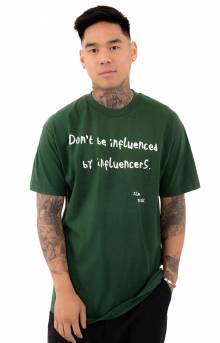 Don't Be Influenced T-Shirt - Forest Green