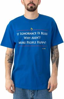 If Ignorance Is Bliss T-Shirt